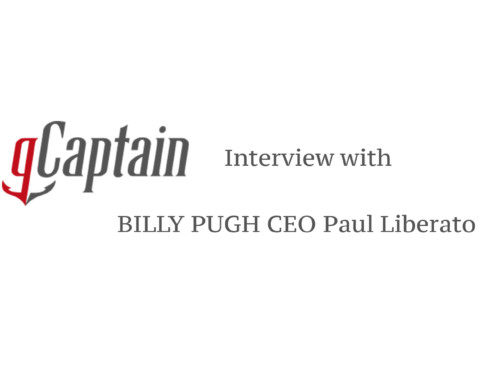 gCaptain Interview with BILLY PUGH CEO Paul Liberato